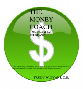The Money Coach by Trudy W. Evans C.H.